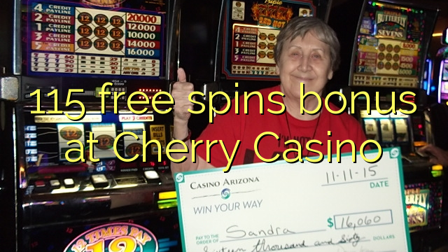 115 free spins bonus at Cherry Casino