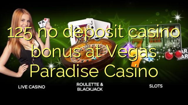 125 no deposit casino bonus at Vegas Paradise Casino