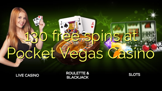 130 free spins at Pocket Vegas Casino