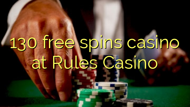 130 free spins casino at Rules Casino