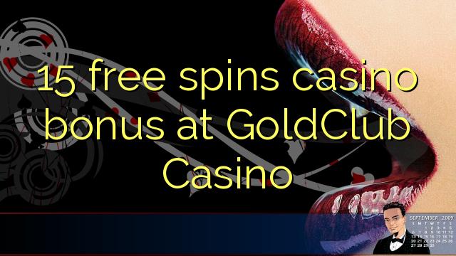 GoldClub Casino-da 15 pulsuz casino casino bonusu