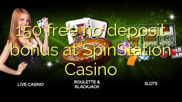 150 free no deposit bonus at SpinStation Casino