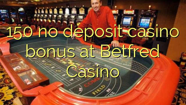 150 нест пасандози бонуси казино дар Betfred Казино
