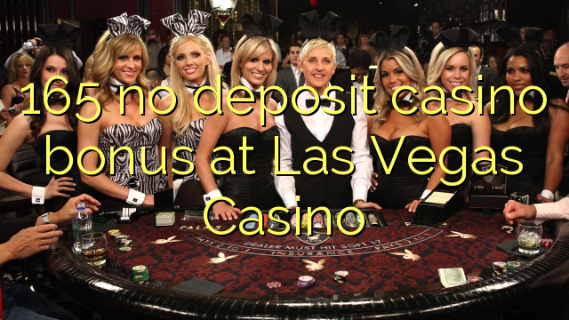 165 no deposit casino bonus at Las Vegas Casino