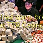 175 free spins bonus at TTR Casino