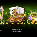 20 free spins at Vegas Crest Casino
