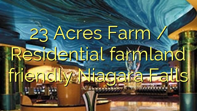 23 Acres Farm / Résidentiel agricoles agricoles Niagara Falls