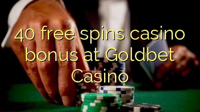40 pulsuz Goldbet Casino casino bonus spins