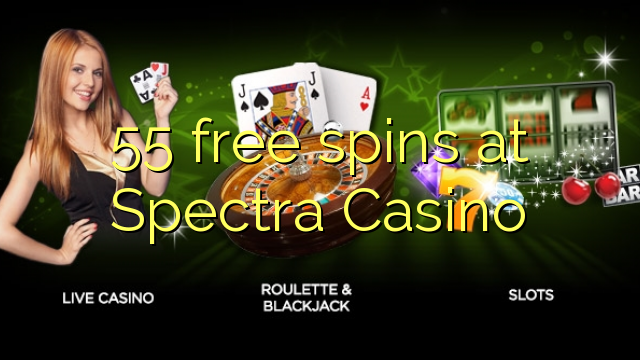 55 free spins at Spectra Casino
