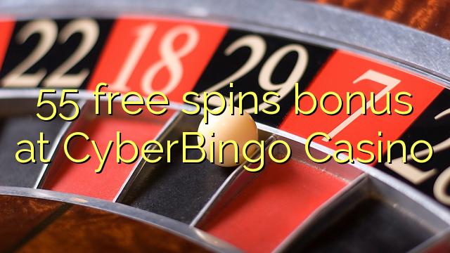 55 free spins bonus at CyberBingo Casino