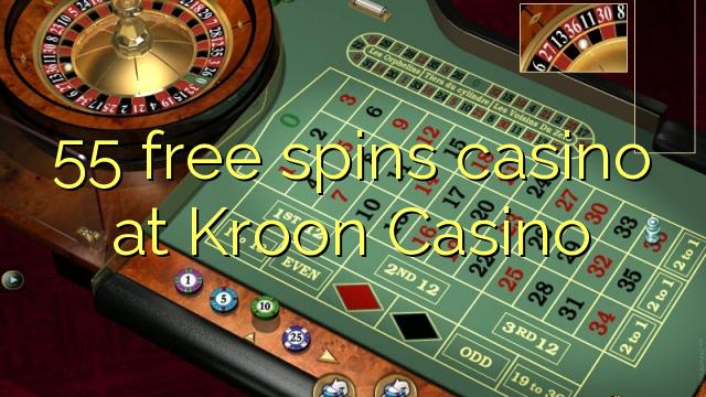 55 free spins casino at Kroon Casino
