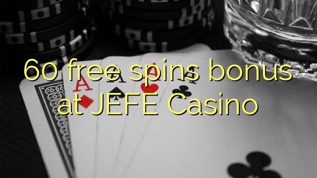 60 free spins bonus at JEFE Casino