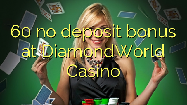 60 no deposit bonus at DiamondWorld Casino