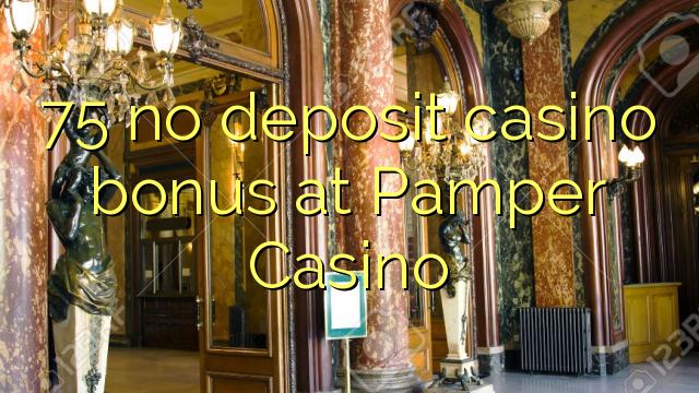 75 babu ajiya gidan caca bonus a lele Casino