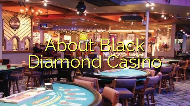 Sobre Black Diamond Casino