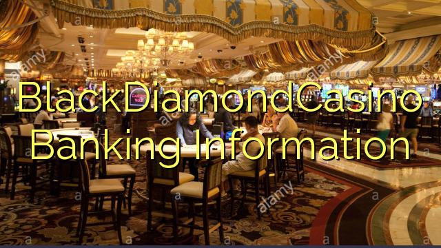 BlackDiamondCasino Banking Information