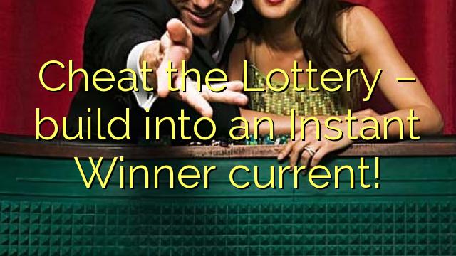 Pigliate a loteria - custruisce in un Guvernu Istantane!