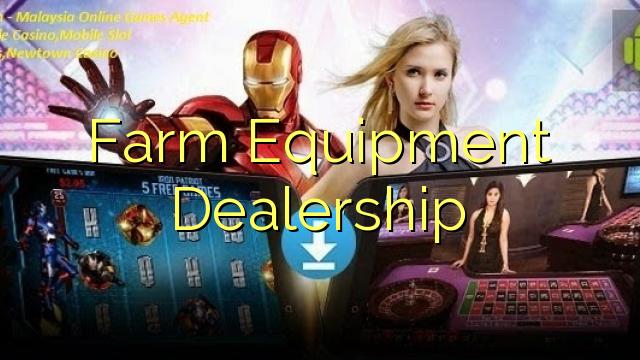 Farm Equipment Dealership