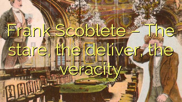 Frank  Scoblete – The stare, the deliver, the veracity