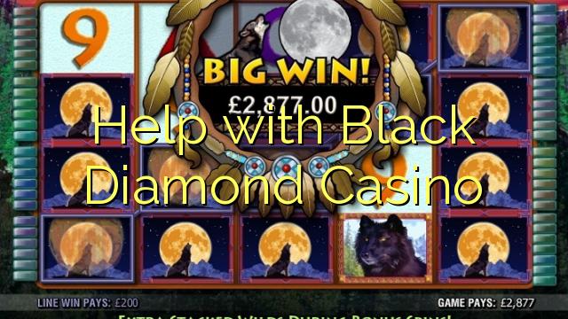 Help with Black Diamond Casino