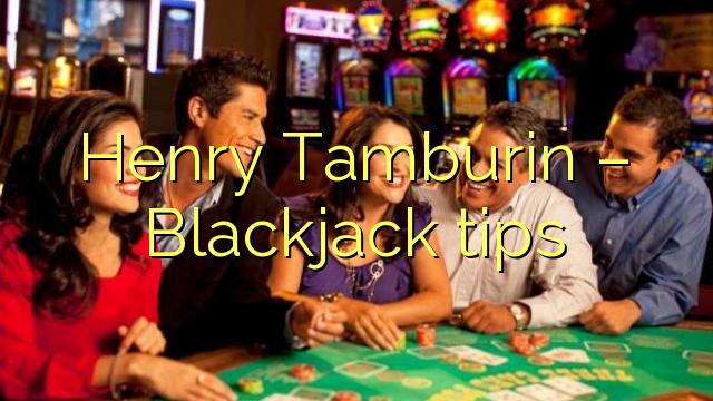 Henry Tamburin - Consejos de Blackjack