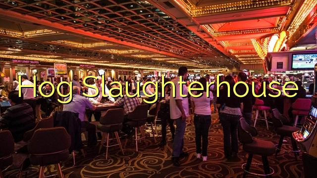 Hog Slaughterhouse