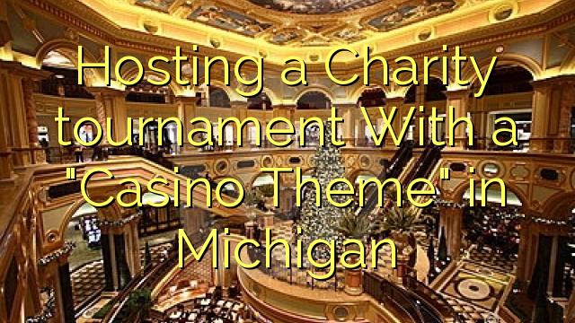 """Hosting a Charity gasar Tare da wani """"Casino Theme"""" a Michigan"""