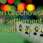 John  Grochowski – Per-settlement or per-roll craps bet?