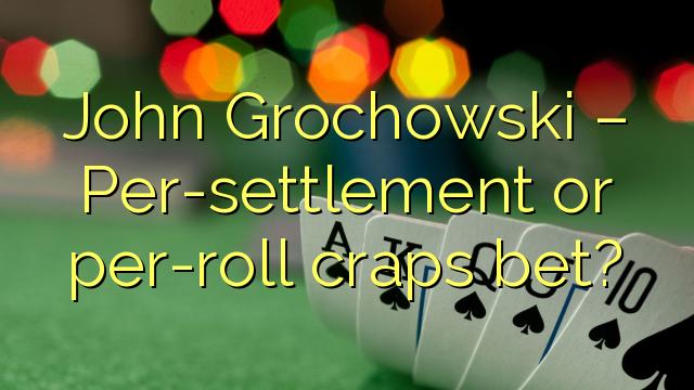 John Grochowski - Per-settlement tai per-roll craps veto?