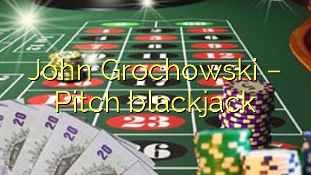 John  Grochowski – Pitch blackjack