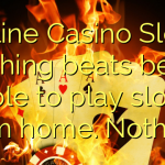 Online Casino Slots. Nothing beats being able to play slots from home. Nothing.