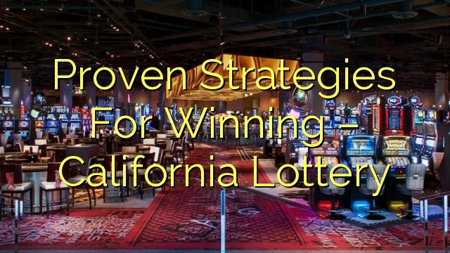 Proven Strategies capi - California Lottery