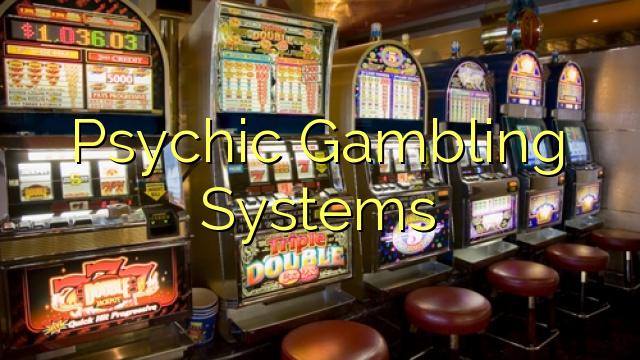 Psychic Gambling Systems