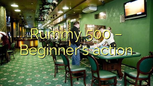 Rummy 500 – Beginner's action