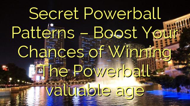 Corak Powerball Rahsia - Meningkatkan Kemungkinan Anda Memenangi Umur berharga Powerball