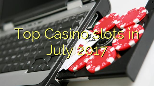 Parhaat Casino-paikat heinäkuussa 2017