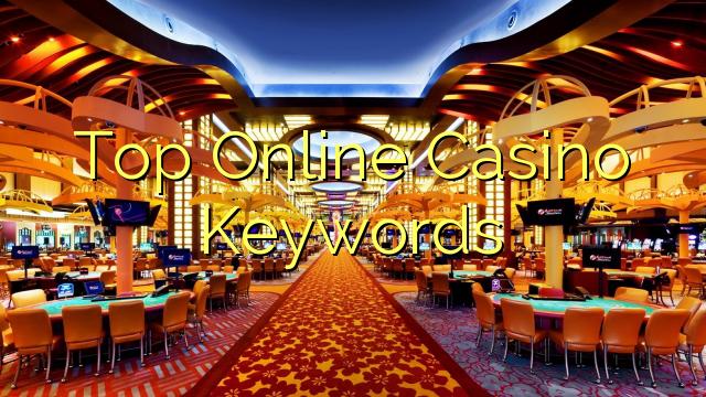 Top Online Casino Nøgleord