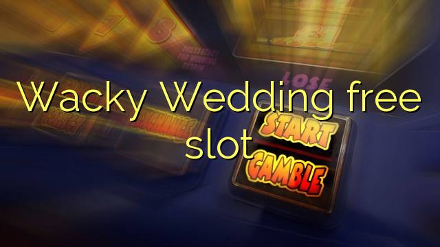 Wacky Wedding vrij slot