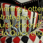 """Winning Lottery Strategies – To """"Quick choose"""" or Not to Quick choose"""