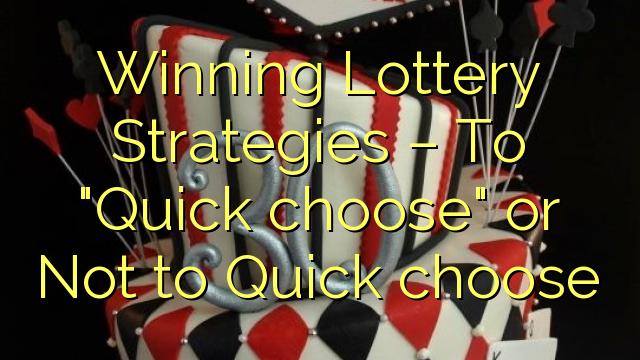 """Победничка стратегија лутрије - Да бисте изабрали """"Брзо бирање"""" или """"Не брзо"""""""