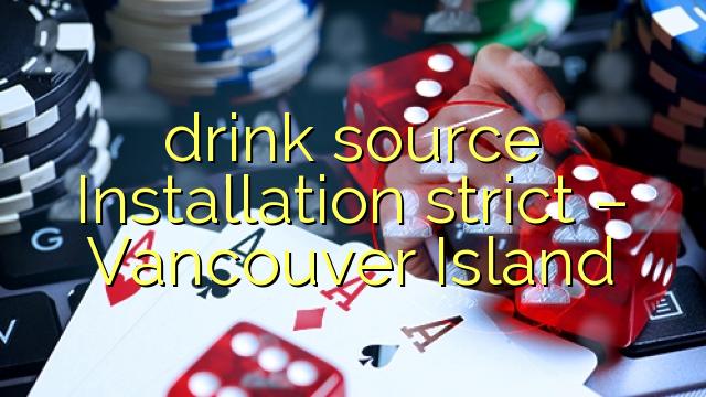 Dzēriena avots uzstādīšana stingri - Vankūveras sala
