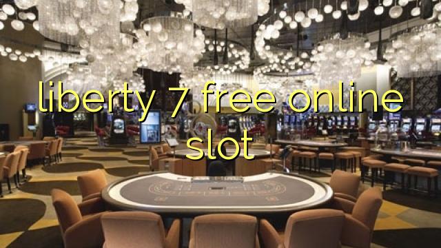 özgürlük 7 ücretsiz çevrimiçi yuvası