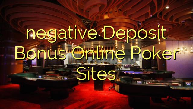 negative Deposit Bonus Online Poker Sites