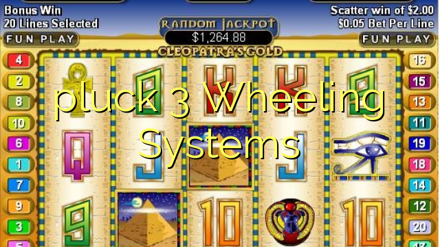 pluck 3 Wheeling Systems
