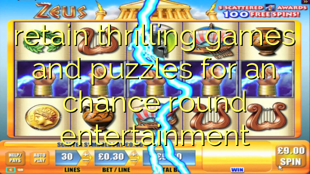 retain thrilling games and puzzles for an chance round entertainment