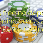 105 free no deposit casino bonus at Villento Casino