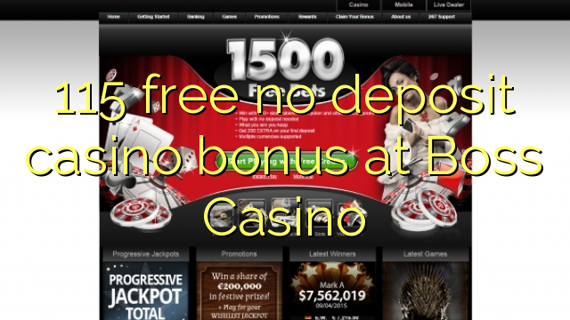 115 free no deposit casino bonus at Boss Casino