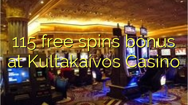 115 free spins bonus at Kultakaivos Casino
