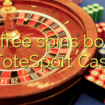 115 free spins bonus at ToteSport Casino