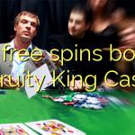 120 free spins bonus at Fruity King Casino
